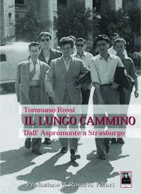Il lungo cammino : dall'Aspromonte a Strasburgo