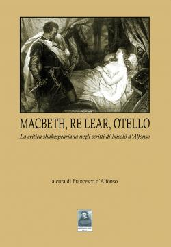 Macbeth, Re Lear, Otello
